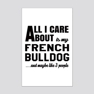 All I care about is my French Bu Mini Poster Print