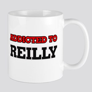 Addicted to Reilly Mugs