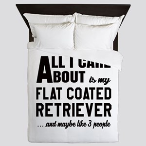 All I care about is my Flat-Coated Ret Queen Duvet