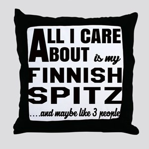 All I care about is my Finnish Spitz Throw Pillow