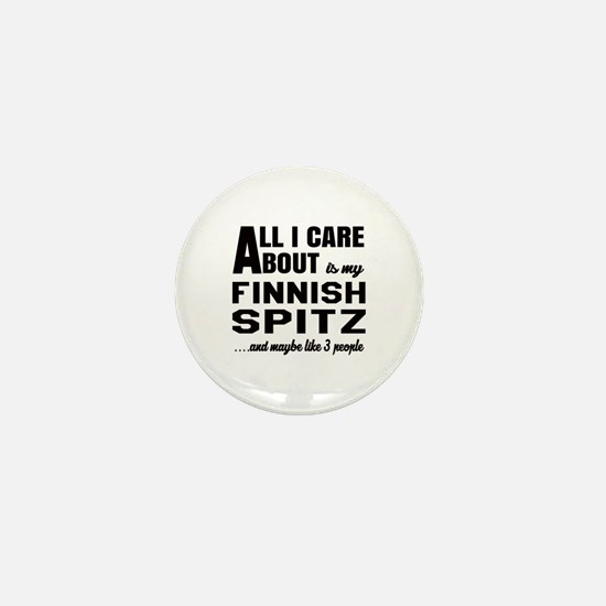 All I care about is my Finnish Spitz D Mini Button