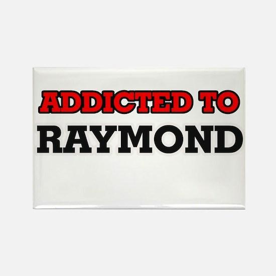 Addicted to Raymond Magnets