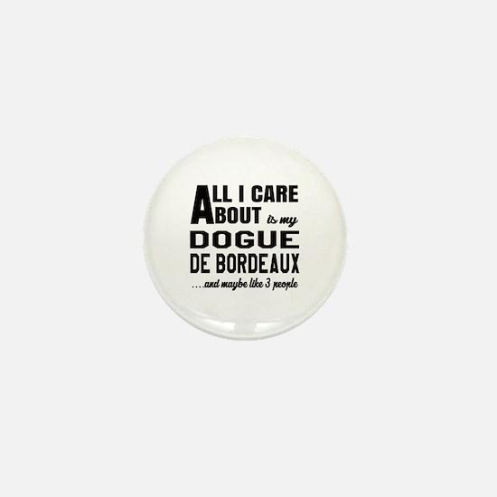 All I care about is my Dogue de Bordea Mini Button