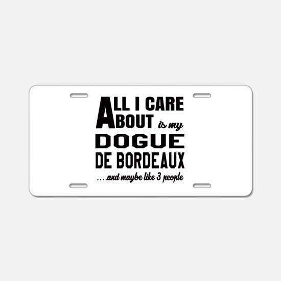 All I care about is my Dogu Aluminum License Plate