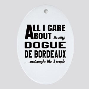 All I care about is my Dogue de Bord Oval Ornament
