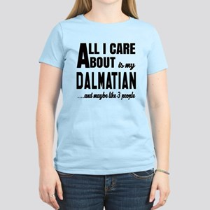 All I care about is my Dalma Women's Light T-Shirt