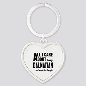 All I care about is my Dalmatian Do Heart Keychain