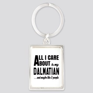 All I care about is my Dalmatian Portrait Keychain
