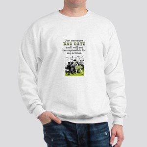 One More Bad Date Sweatshirt