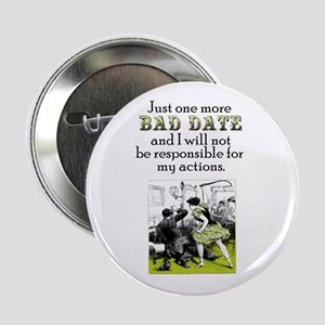 """One More Bad Date 2.25"""" Button"""