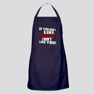 You Don't Like Soccer I Don't Like Yo Apron (dark)