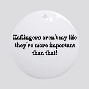 Haflingers are my Life Ornament (Round)