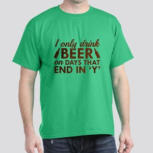 I Only Drink Beer Dark T-Shirt