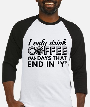 I Only Drink Coffee Baseball Jersey