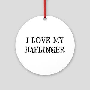 I Love My Haflinger Ornament (Round)