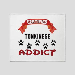 Certified Tonkinese Addict Throw Blanket