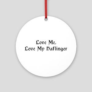 Love Me, Love My Haflinger Ornament (Round)
