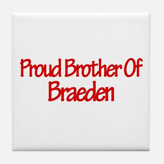 Proud Brother of Braeden Tile Coaster