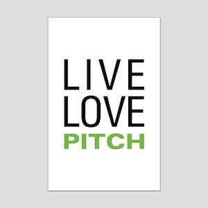 Live Love Pitch Mini Poster Print
