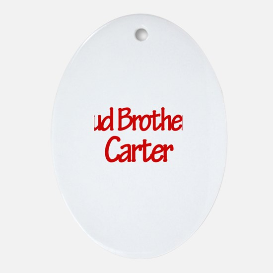 Proud Brother of Carter Oval Ornament