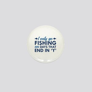 I Only Go Fishing Mini Button