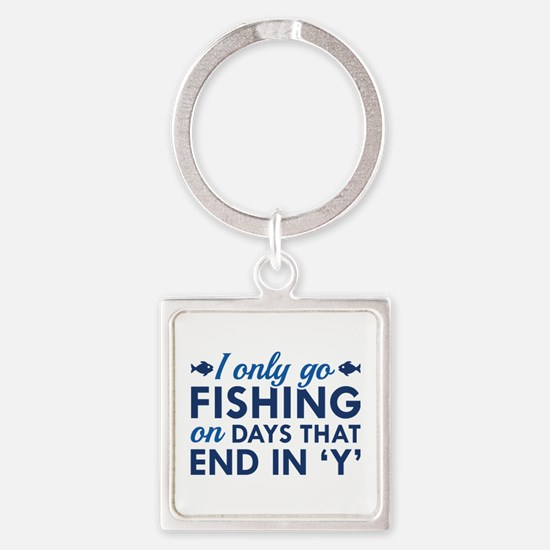 I Only Go Fishing Square Keychain