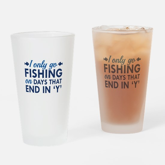 I Only Go Fishing Drinking Glass