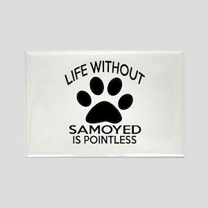 Life Without Samoyed Dog Rectangle Magnet