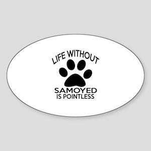 Life Without Samoyed Dog Sticker (Oval)