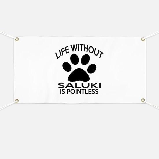 Life Without Saluki Dog Banner