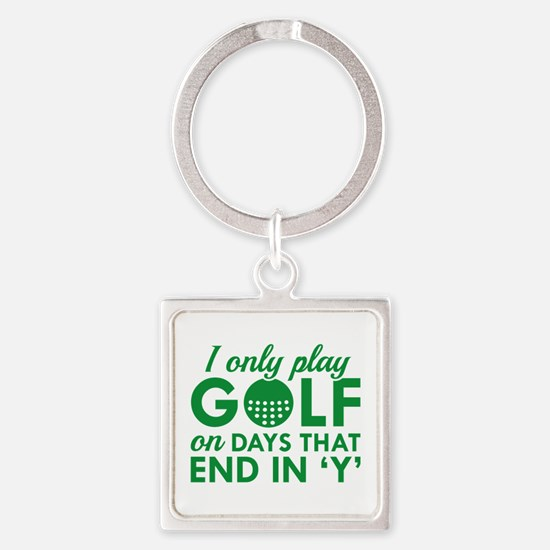 I Only Play Golf Square Keychain