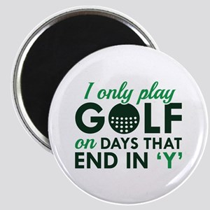 I Only Play Golf Magnet