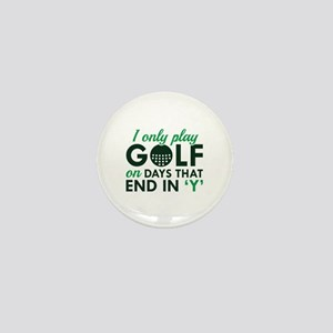 I Only Play Golf Mini Button