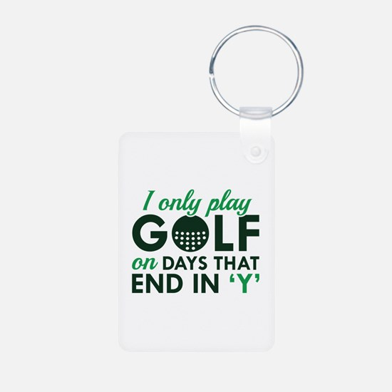 I Only Play Golf Keychains