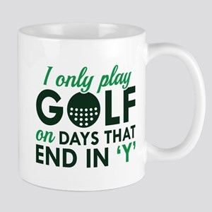 I Only Play Golf Mug