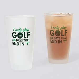 I Only Play Golf Drinking Glass