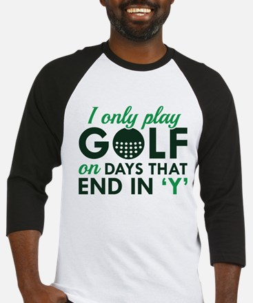 I Only Play Golf Baseball Jersey