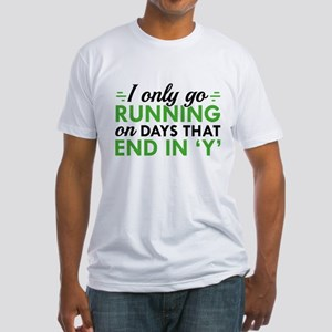 I Only Go Running Fitted T-Shirt