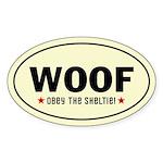 WOOF - Obey the SHELTIE! Oval Sticker