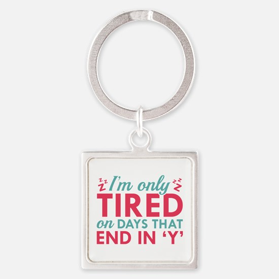 I'm Only Tired Square Keychain