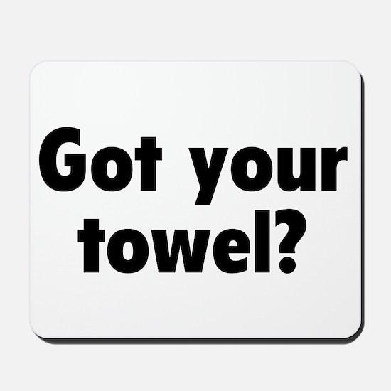 Got your towel? Mousepad