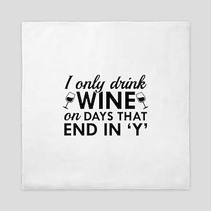 I Only Drink Wine Queen Duvet