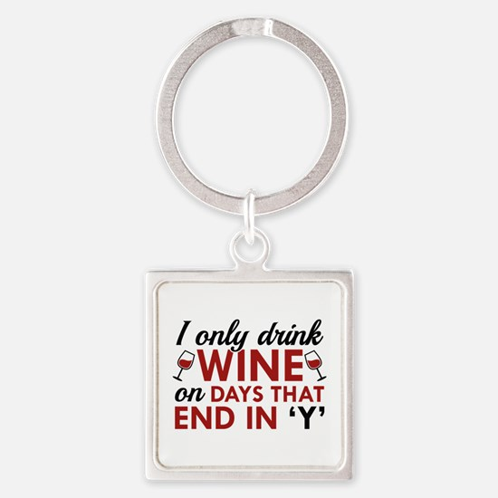 I Only Drink Wine Square Keychain