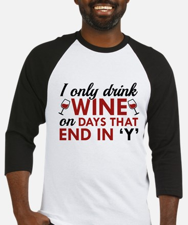 I Only Drink Wine Baseball Jersey
