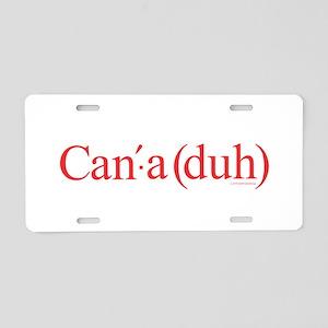 Canada - Can'-a (duh) Aluminum License Plate