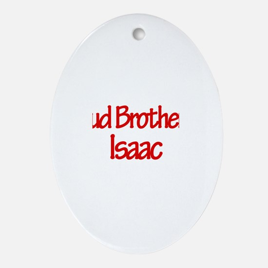 Proud Brother of Isaac Oval Ornament