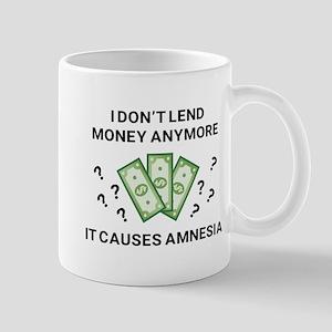 I Don't Lend Money Anymore Mug