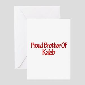 Proud Brother of Kaleb Greeting Card