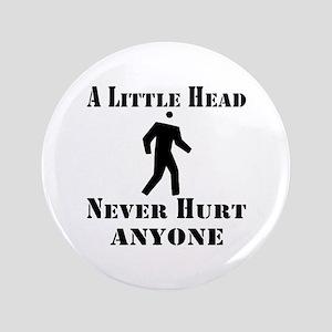 A Little Head Never Hurt Button