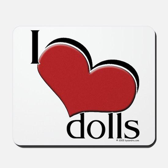 """I """"heart"""" dolls Mousepad"""